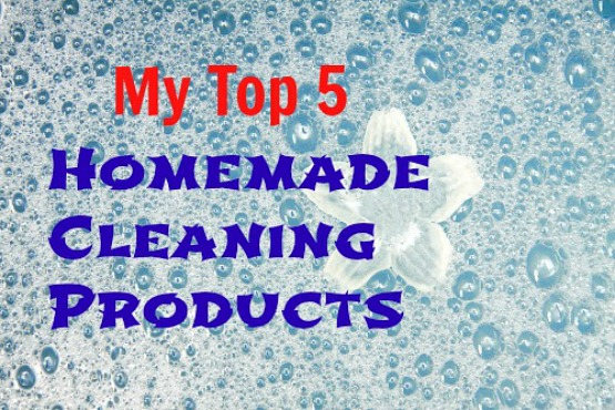 My Top Five Homemade Cleaning Products