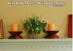 Using Wooden Bowls to Make Candle Holders